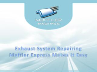 Exhaust-System-Repairing-Muffler-Express-Makes-It-Easy.pdf