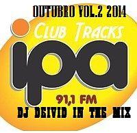 Dj Deivid In The Mix Club Track's  Ipa Fm 91,1Outubro VOL.2 2014.mp3