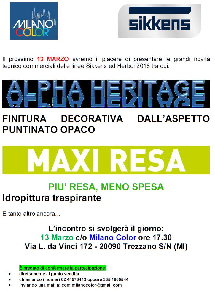 Il prossimo 13 MARZO avremo il piacere di presentare le grandi novità tecnico commerciali delle linee Sikkens ed Herbol 2018 tra cui:Alpha Heritage FINITURA DECORATIVA DALL'ASPETTO PUNTINATO OPACO Maxi resa PIU' RESA, MENO SPESA Idropittura traspirante  E tanto altro ancora… L'incontro si svolgerà il giorno: 13 Marzo c/o Milano Color ore 17.30 Via L. da Vinci 172 - 20090 Trezzano S/N (MI) può confermare la Sua partecipazione:  direttamente al punto vendita  chiamando i numeri 02 44576430 oppure 335 1865544  inviando una mail a: com.milanocolor@gmail.com