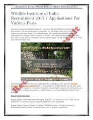 Wildlife Institute of India Recruitment 2017  Applications For Various Posts.pdf