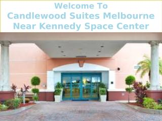 Candlewood Suites Melbourne Near Kennedy Space Center.pptx