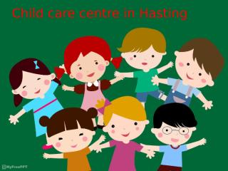 Best Child day care centre In Hasting.pptx