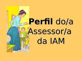 Perfil do assessor da IAM.ppt
